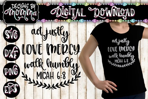 Download Act Justly Love Mercy Walk Humbly Micah 6:8 SVG DXF EPS ...