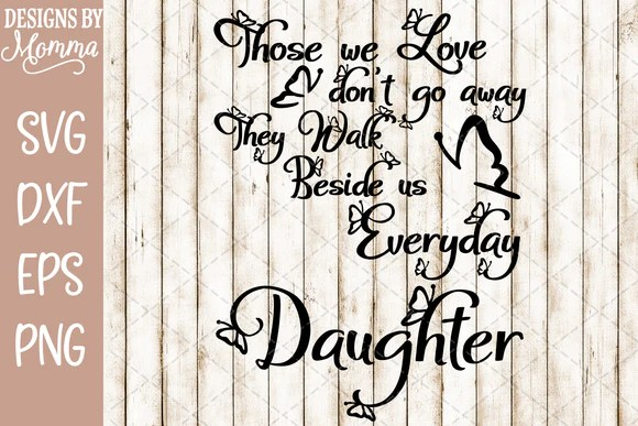 Download Those we Love Butterflies Daughter SVG DXF EPS PNG ...