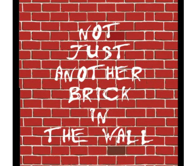 Wall Art Pink Floyd Not Just Another Brick In The Wall Wall Art
