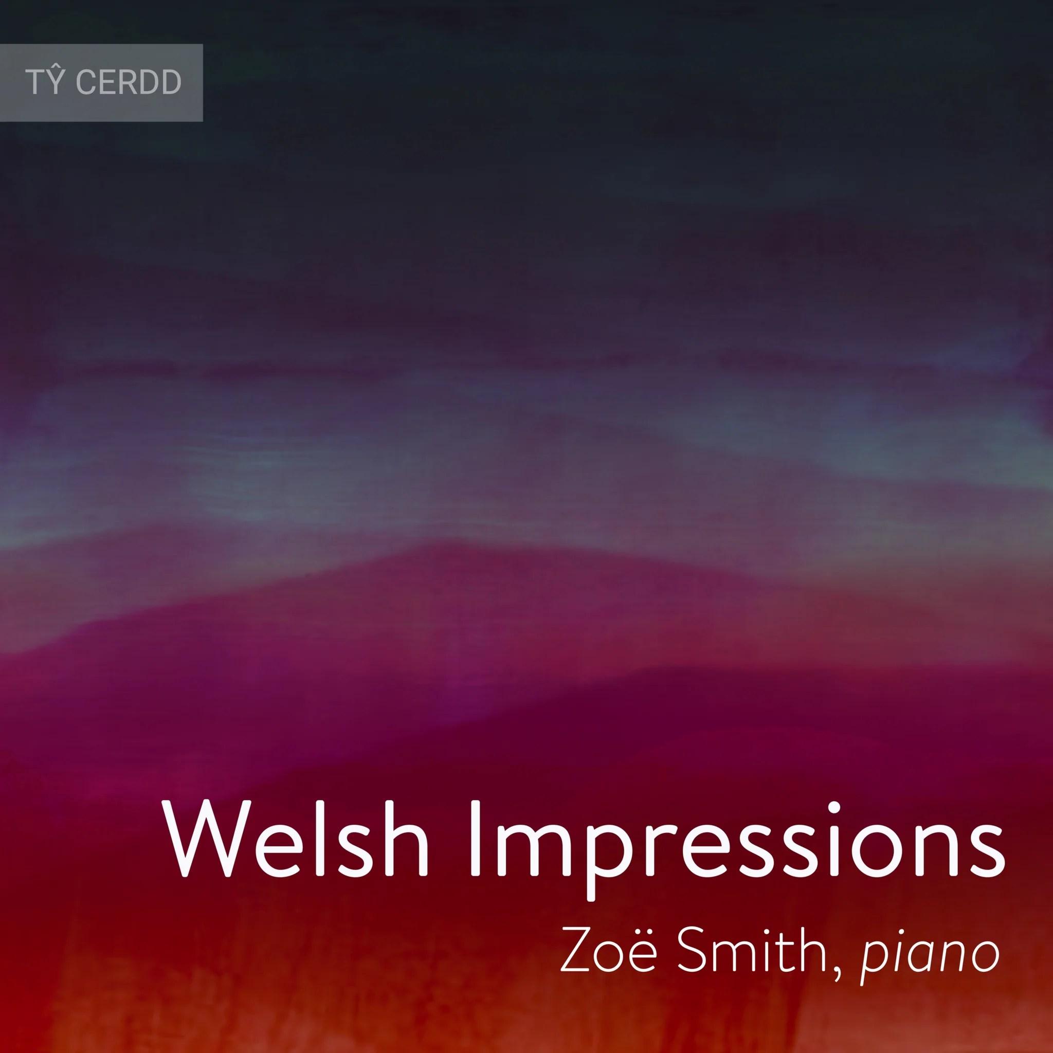 Welsh Impressions, Zoë Smith, piano