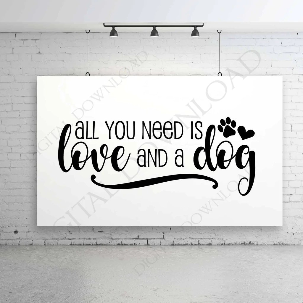 Download All you need is love and a dog Quote Vector Digital Design ...