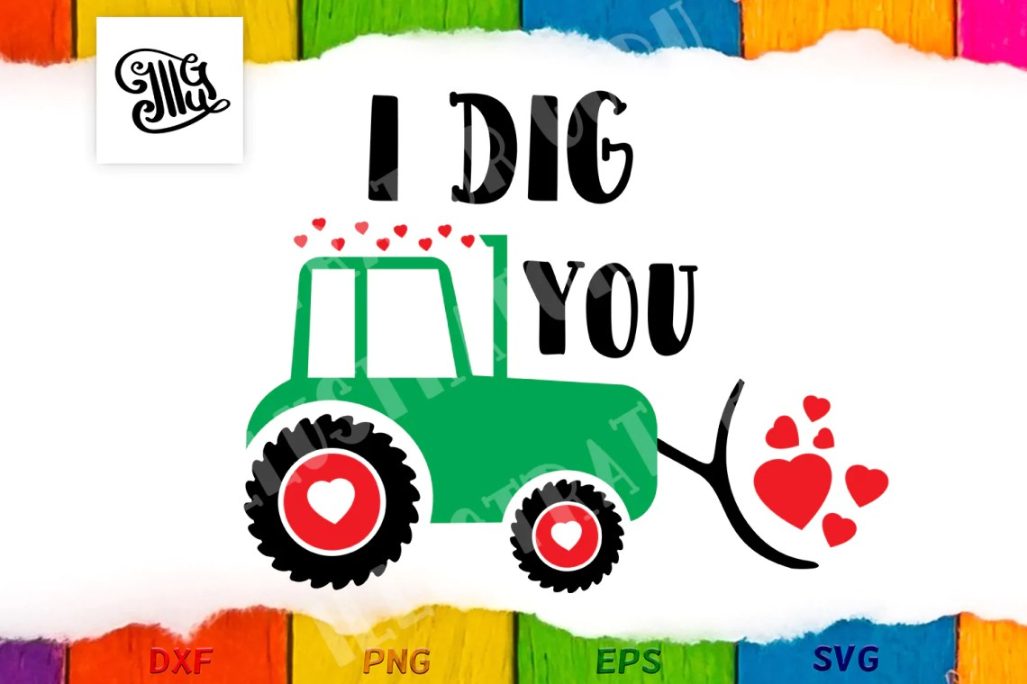 Download I dig you, boy Valentine svg with cute farm tractor ...