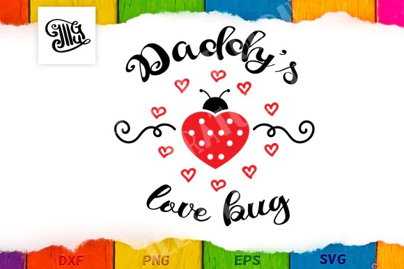 Download Daddy's love bug svg quote for little girl Valentine Day ...