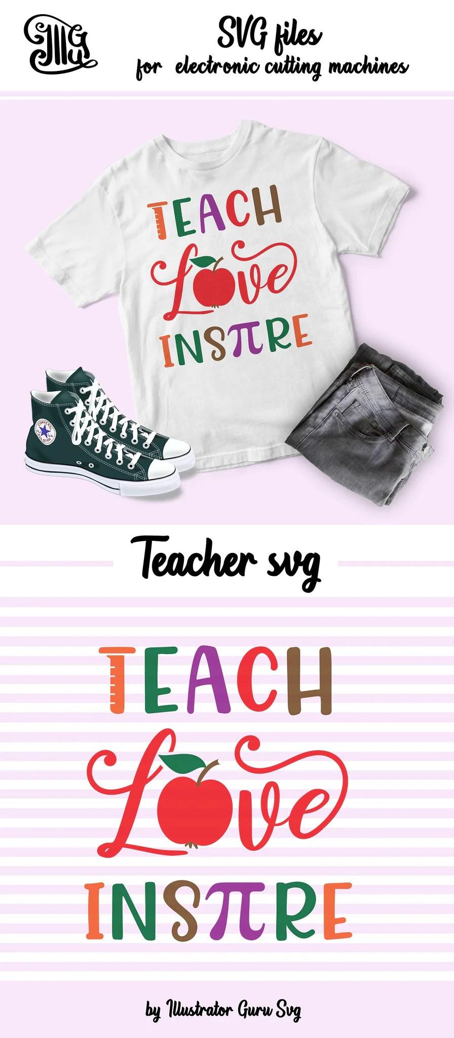 Teach love inspire SVG, teacher shirt svg, first day of ...