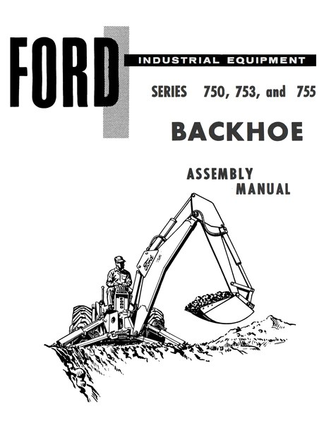 Ford Industrial 750, 753, and 755 Series Backhoe Assembly Manual