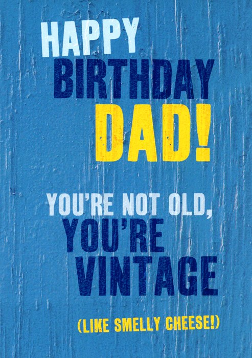 dad not old you