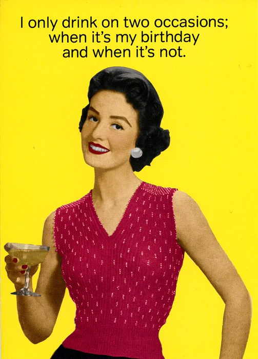 Humorous Birthday Card Only Drink On Two Occasions