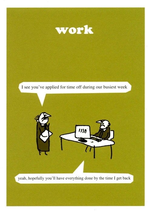 Funny Card Modern Toss Time Off During Busiest Week