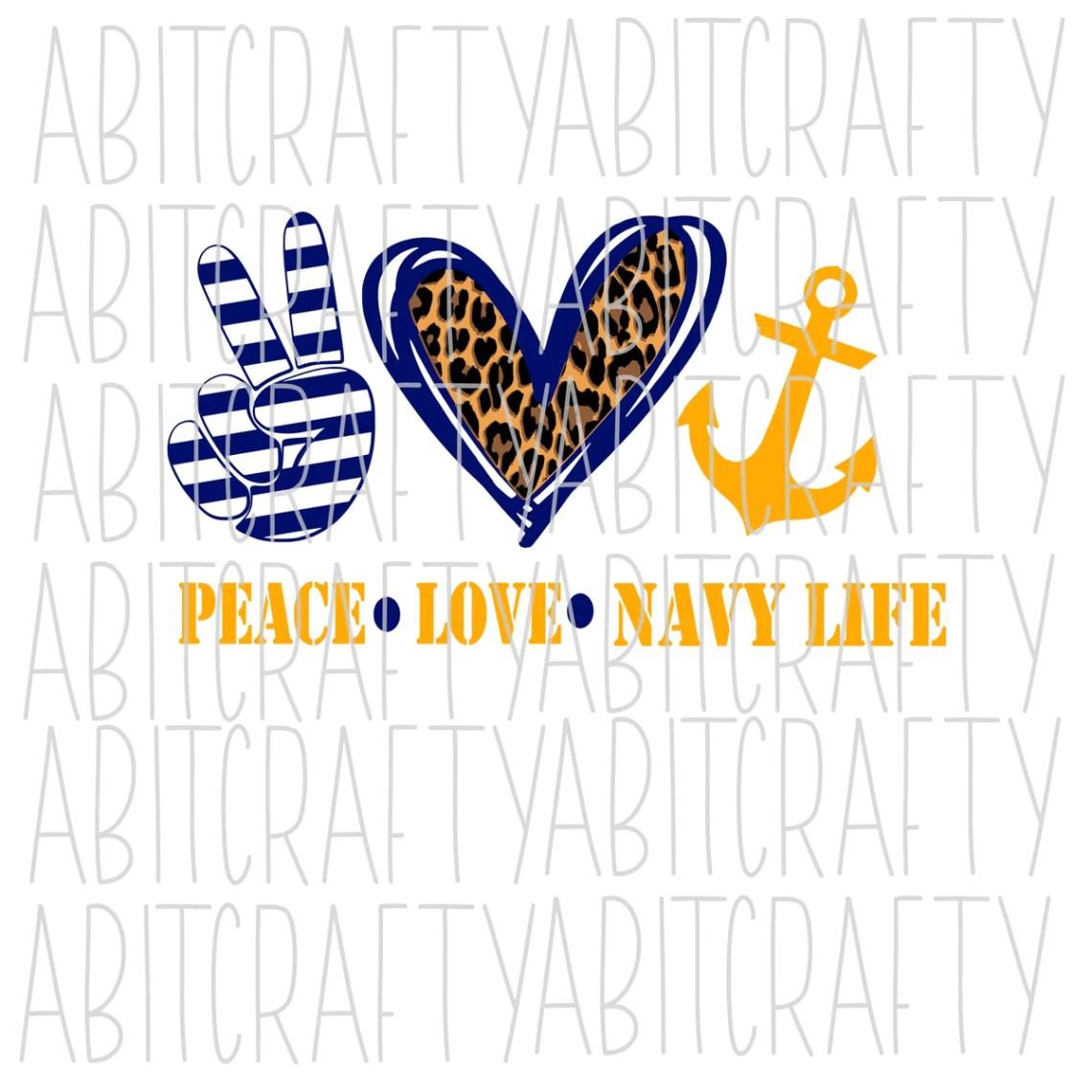 Download Peace, Love, Navy Life svg, png, sublimation, digital ...