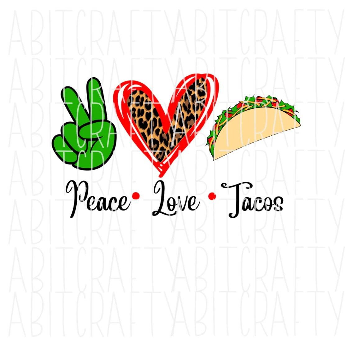 Download Peace, Love, Tacos svg, png, sublimation, digital download ...