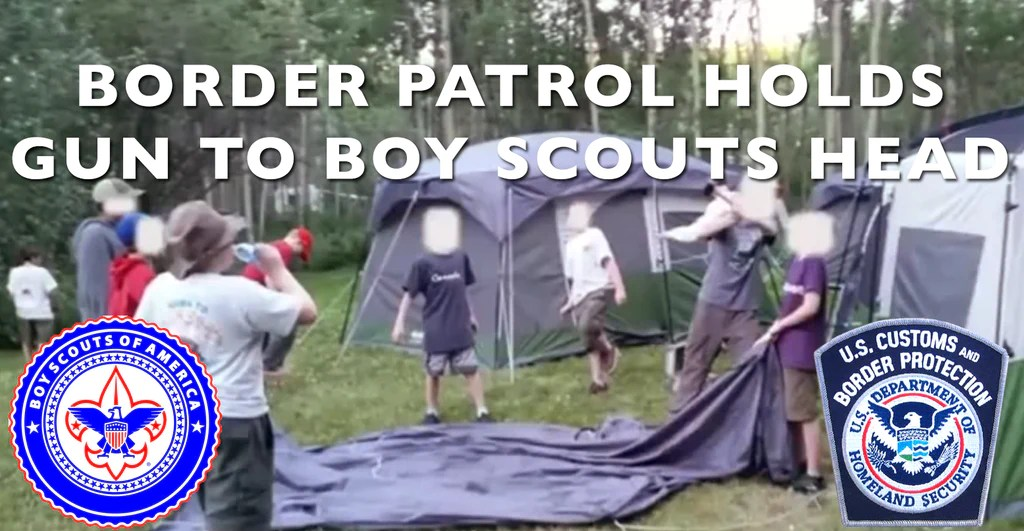 Border Patrol Holds Gun To Boy Scouts Head, Threatens Prison and Fine