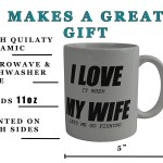 Funny Coffee Mug I Love When My Wife Lets Me Go Fishing Novelty Cup Gr Nuddamakers
