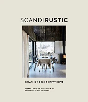 Scandi rustic : Creating a cozy & Happy Home
