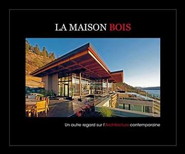 La Maison Bois - livre-maison-chalet-architecture-decoration-écologie