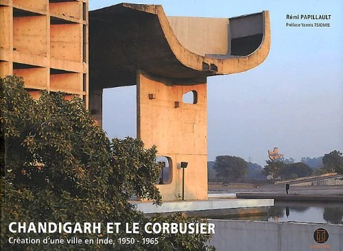 Chandigarh et Le Corbusier : Création d'une ville en Inde 1950-1965