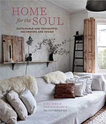 Home for the Soul: Sustainable and Thoughtful Decorating and Design