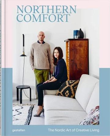 Northern Comfort : The Nordic Art of Creative Living