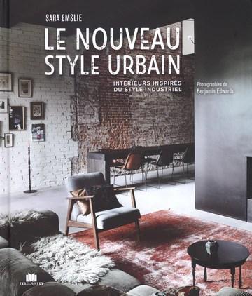 Le nouveau style urbain : Intérieurs inspirés du style industriel