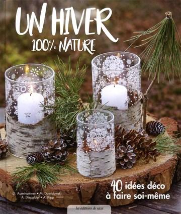 Un hiver 100 % nature : 40 idées déco à faire soi-même