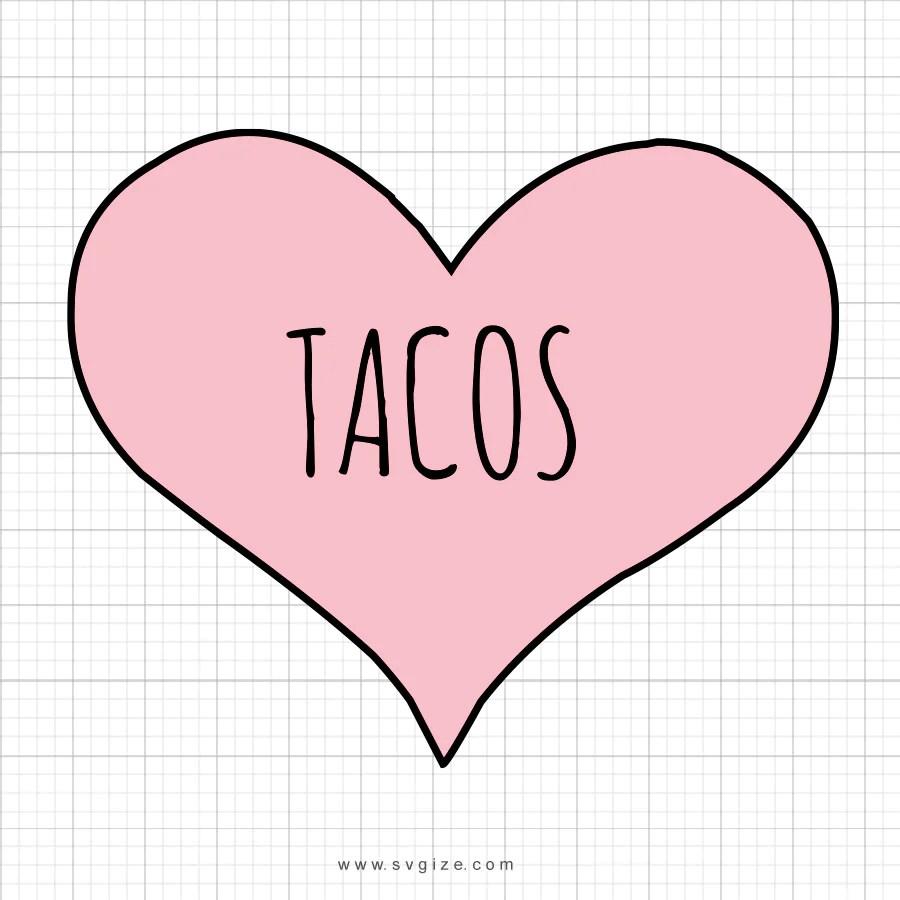 Download Tacos Love SVG Saying - SVGize