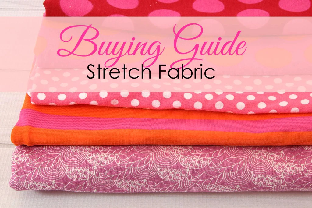 sewing stretch fabric, types of stretch fabric
