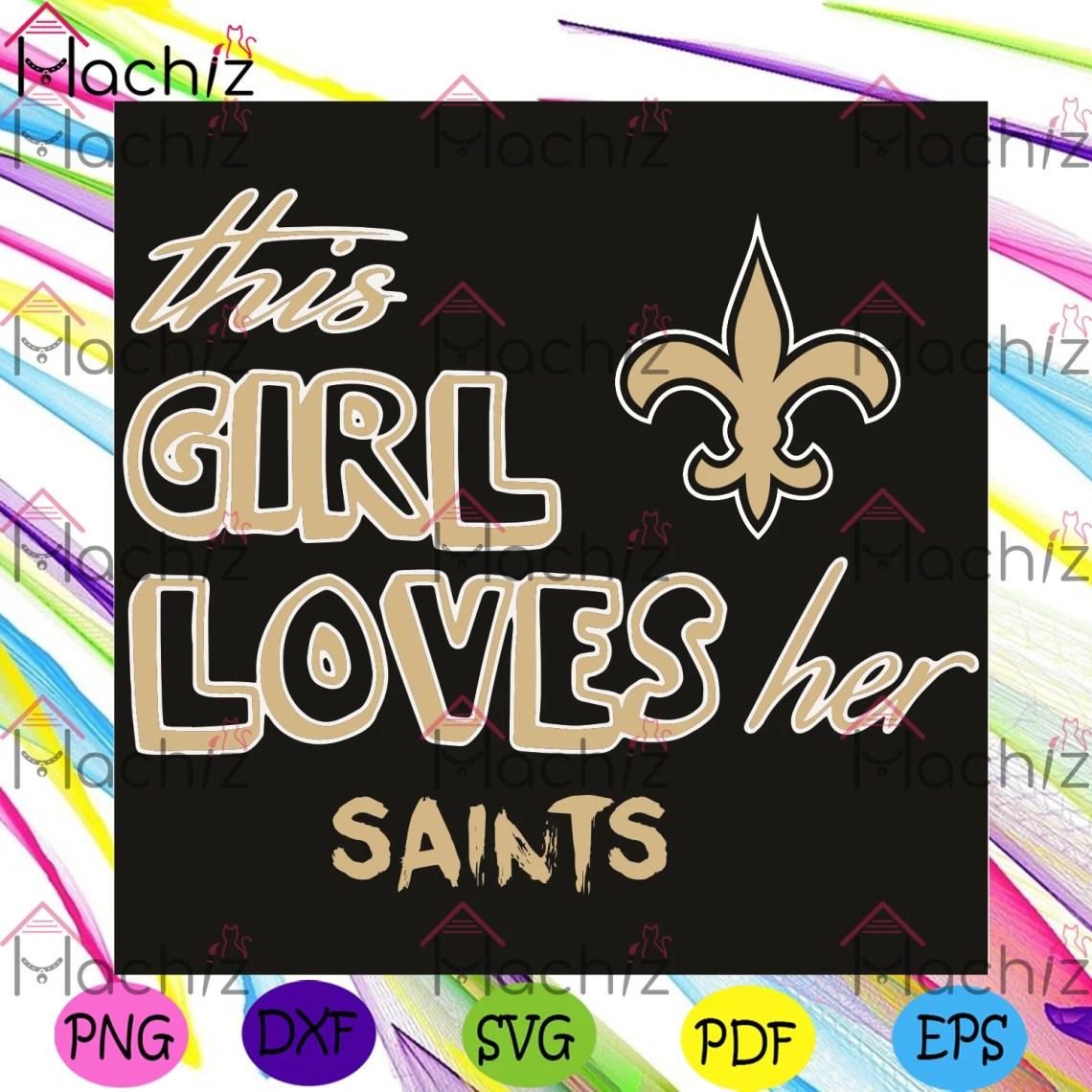 Download This Girl Loves Her New Orleans Saints Svg, Sport Svg ...