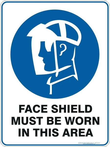 FACE SHIELD MUST BE WORN IN THIS AREA  Australian Safety
