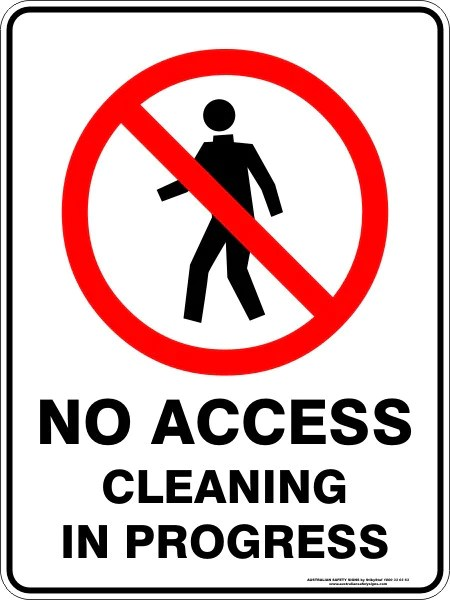 NO ACCESS CLEANING IN PROGRESS  Australian Safety Signs