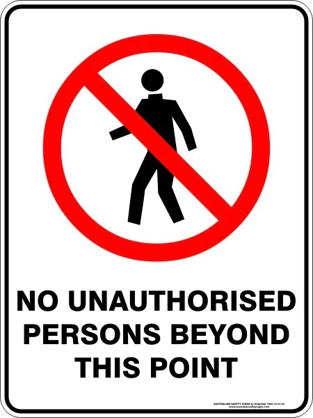NO UNAUTHORISED PERSONS BEYOND THIS POINT  Australian