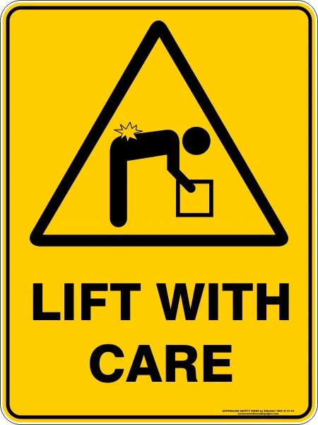 LIFT WITH CARE  Australian Safety Signs