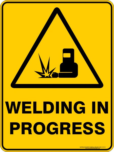 WELDING IN PROGRESS  Australian Safety Signs