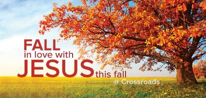 Fall Blessings Wallpaper Fall In Love With Jesus Crossroads Christian Church