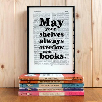 Book Print - May Your Shelves Always Overflow with Books