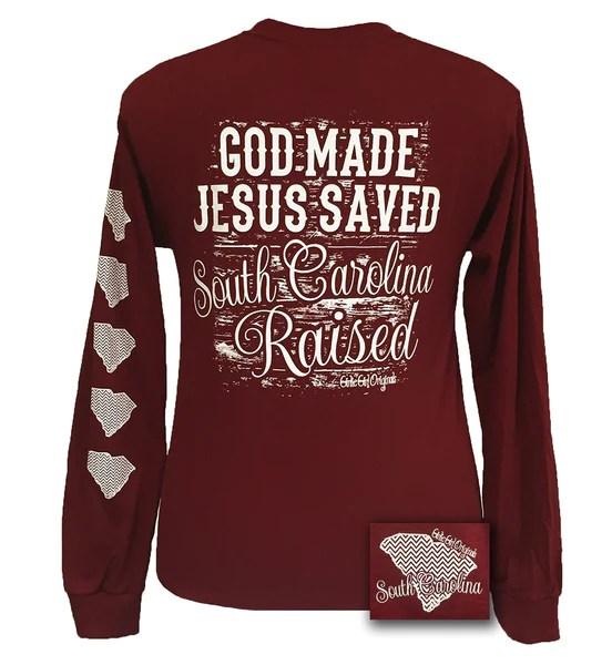 Girlie Girl Originals South Carolina Raised Jesus Saved
