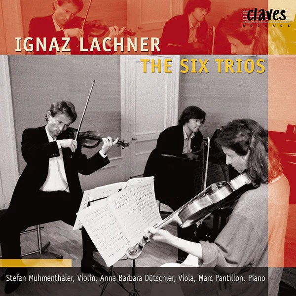 Claves Records  1998 Lachner The Six Piano Trios