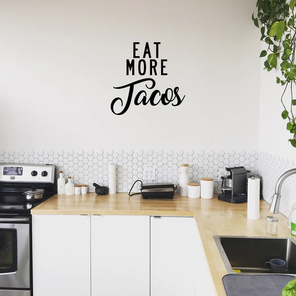 Eat More Tacos Funny Kitchen Quotes Wall Art Vinyl Decal 21 X 21 Imprinted Designs