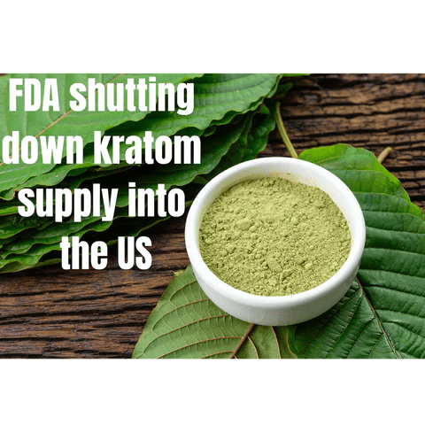 FDA shutting down kratom supply line