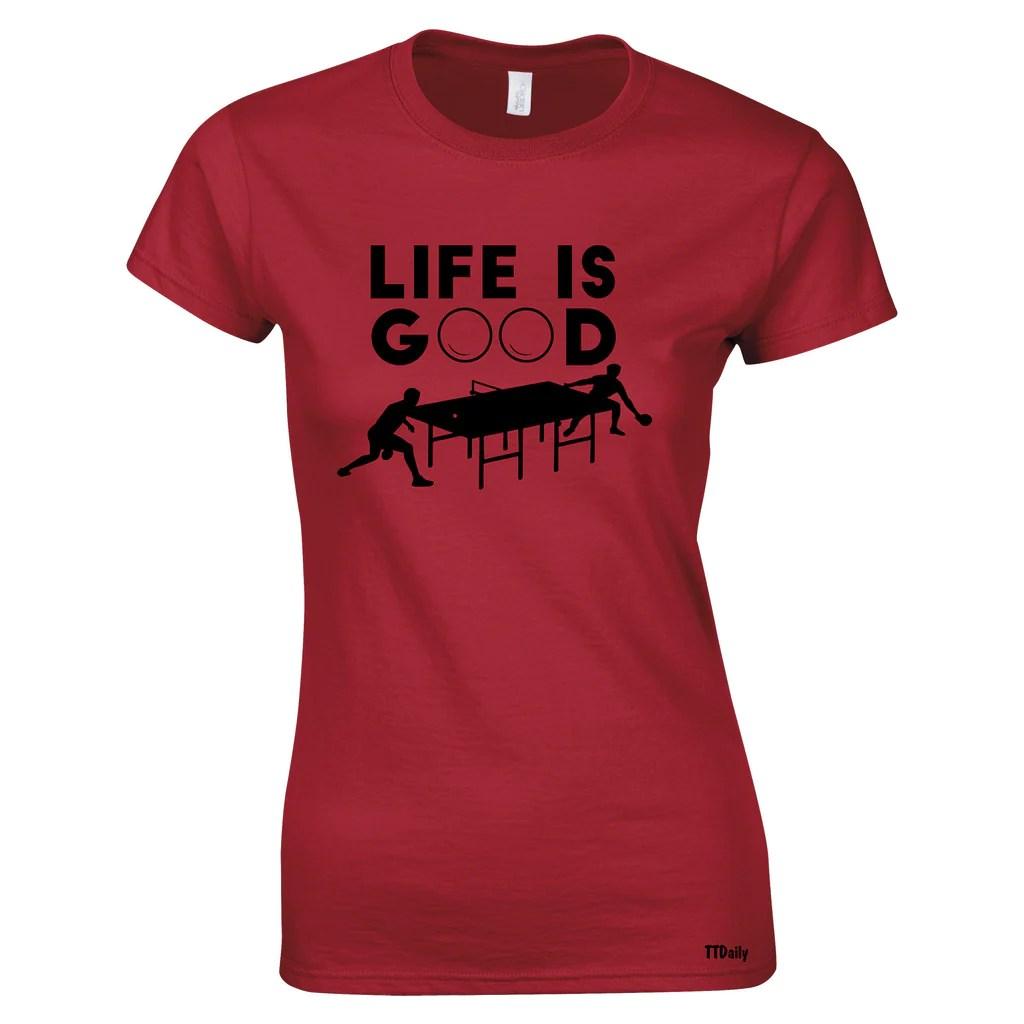 Life Good Women' T Shirt Tabletennisdaily