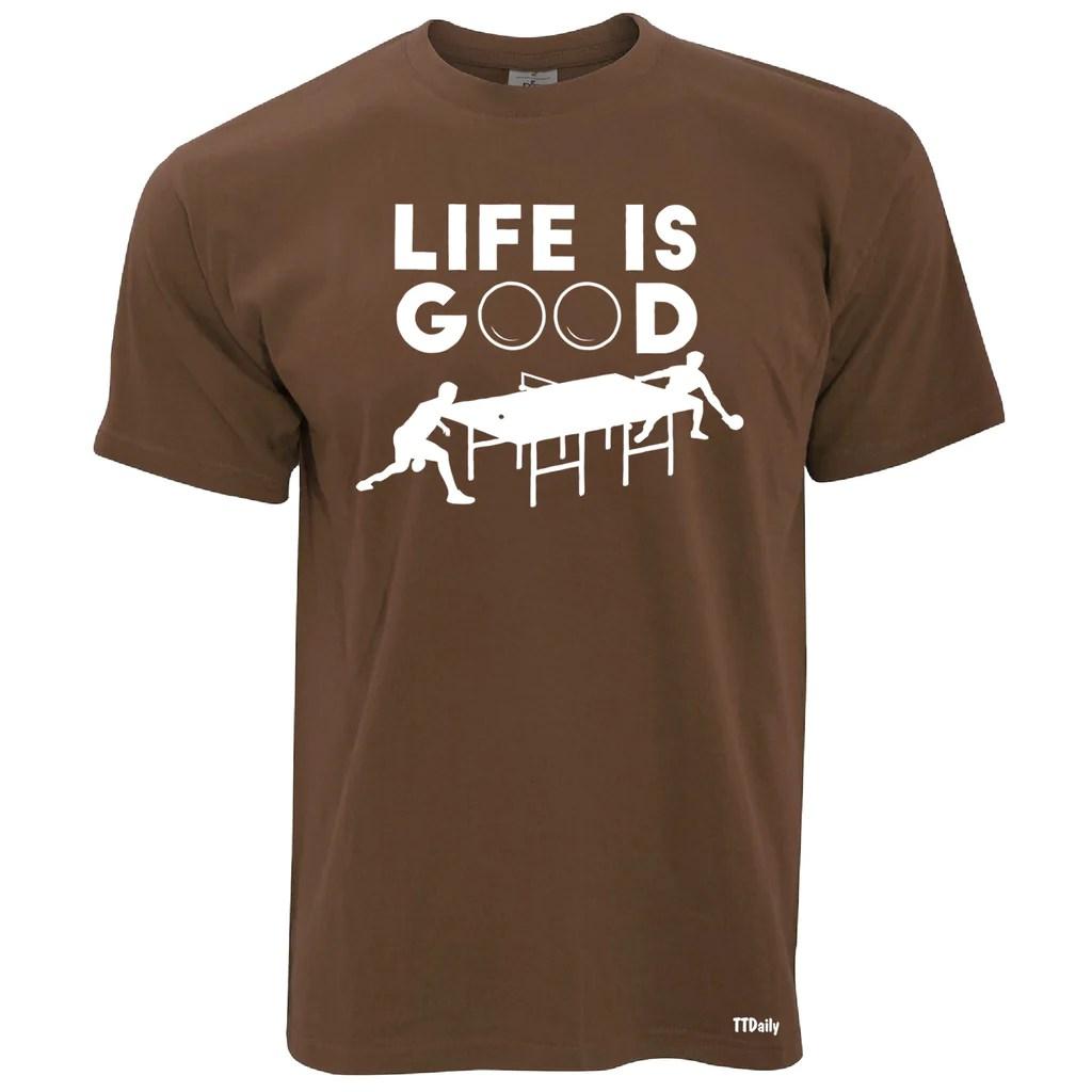 Life Good Men' T Shirt Tabletennisdaily