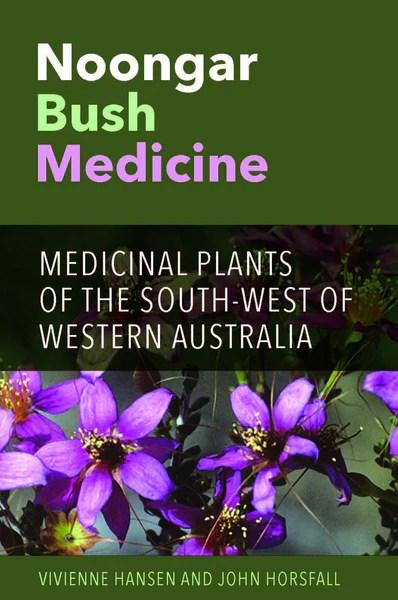 Noongar Bush Medicine Medicinal Plants of the Southwest