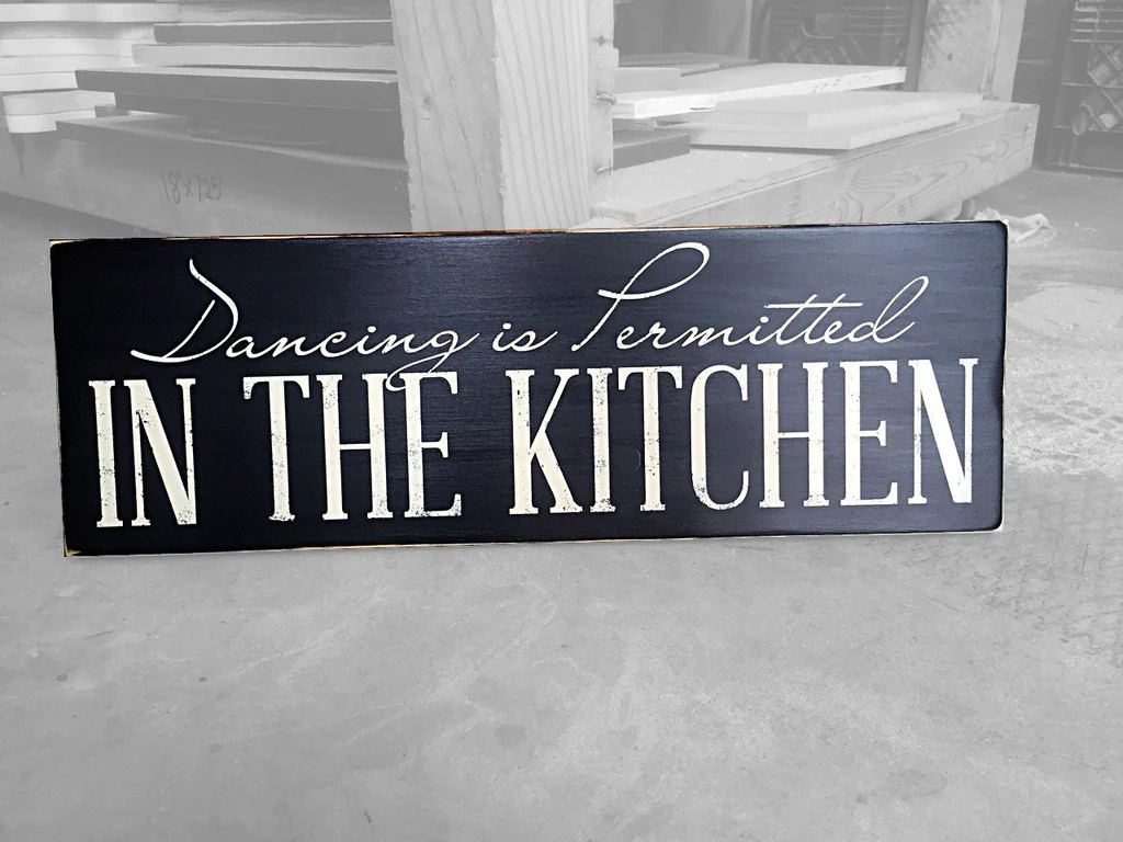 art for kitchen wall cabinets door handles home living decor dancing in the is permitted wood sign