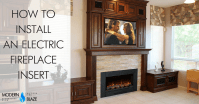 How to Install an Electric Fireplace Insert - Modern Blaze