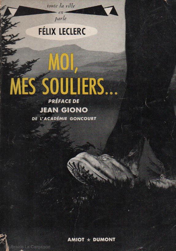 Félix Leclerc Moi Mes Souliers : félix, leclerc, souliers, LECLERC,, FELIX., Souliers..., Journal, Lièvre, Pattes, Librairie, Cargaison, Livres, D'occasion