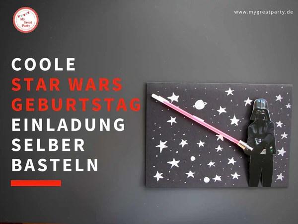 Coole Star Wars Geburtstag Einladung selber basteln  My Great Party