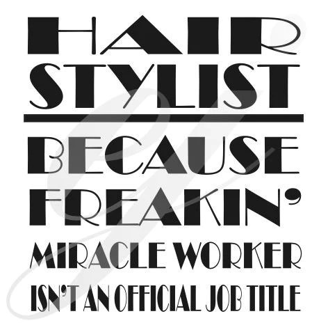 Download Hairstylist because freakin miracle worker isn't an ...