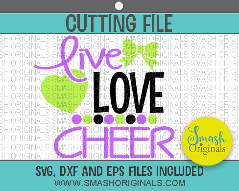 Download Live Love Cheer SVG, EPS, and DXF Cutting Files - Smash ...