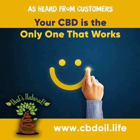 most trusted CBD - Entourage Effect - That's Natural full spectrum CBD oil products with cannabinoids and terpenes - experience the entourage effect with Thats Natural CBD Oil, legal hemp CBD, hemp legal in all 50 States, CBD, CBDA, CBC, CBG, CBN, Cannabidiol, Cannabidiolic Acid, Cannabichromene, Cannabigerol, Cannabinol; beta-myrcene, linalool, d-limonene, alpha-pinene, humulene, beta-caryophyllene - find at cbdoil.life and www.cbdoil.life