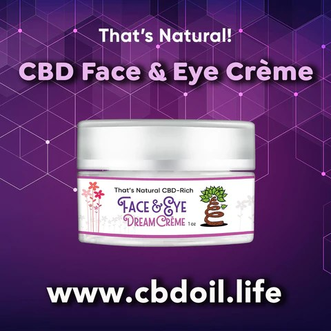 CBD Face Cream, CBD Face Creme, CBDA Oil - Entourage Effect - That's Natural full spectrum CBD oil products with cannabinoids and terpenes - experience the entourage effect with Thats Natural CBD Oil, legal hemp CBD, hemp legal in all 50 States, CBD, CBDA, CBC, CBG, CBN, Cannabidiol, Cannabidiolic Acid, Cannabichromene, Cannabigerol, Cannabinol; beta-myrcene, linalool, d-limonene, alpha-pinene, humulene, beta-caryophyllene - find at cbdoil.life and www.cbdoil.life