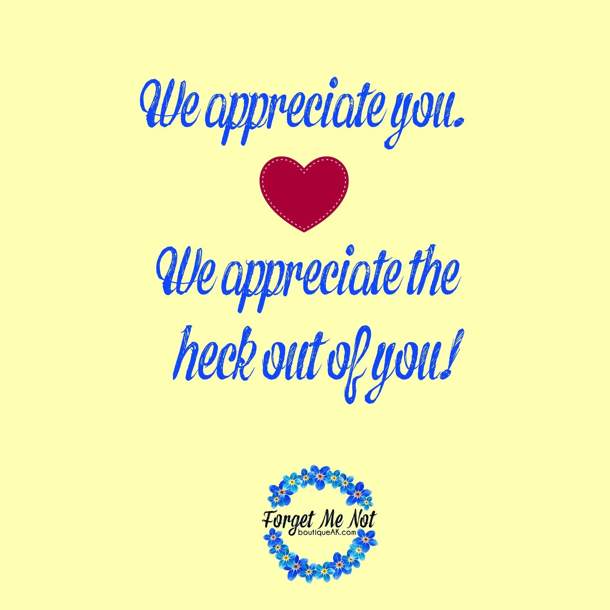 we appreciate you we