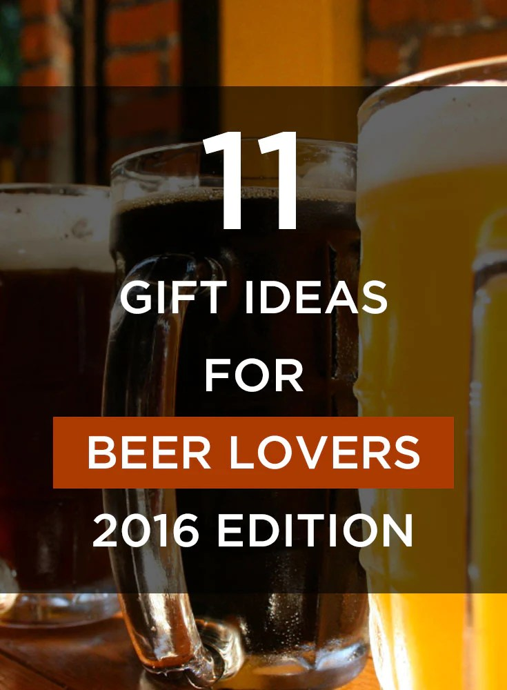 11 Unique Gifts For Beer Lovers 2016 Edition Sproutjam
